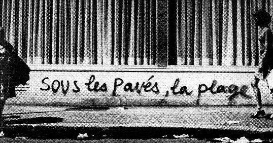 """SOUS LES PAVES, LA PLAGE!"" [UNDER THE PAVING STONES, THE BEACH] #congregationofwits #1968 #paris #resist"